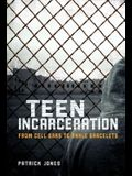Teen Incarceration: From Cell Bars to Ankle Bracelets