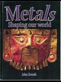 Metals: Shaping Our World