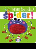 Never Touch a Spider