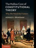 The Hollow Core of Constitutional Theory: Why We Need the Framers