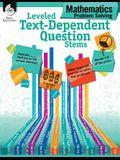 Leveled Text-Dependent Question Stems: Mathematics Problem Solving
