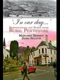 'In Our Day...': Reminiscences and Songs from Rural Perthshire
