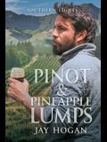 Pinot and Pineapple Lumps