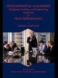 Developmental Leadership: Equipping, Enabling, and Empowering Employees for Peak Performance
