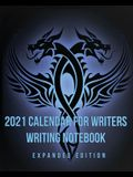 2021 Calendar For Writers Writing Notebook: Expanded Edition