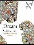 Dream Catcher: Mother Nature