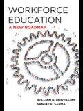 Workforce Education: A New Roadmap