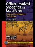 Officer-Involved Shootings and Use of Force: Practical Investigative Techniques