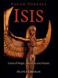 Pagan Portals - Isis: Great of Magic, She of 10,000 Names