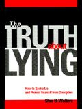 The Truth about Lying: How to Spot a Lie and Protect Yourself from Deception