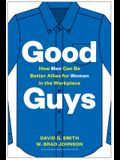 Good Guys: How Men Can Be Better Allies for Women in the Workplace