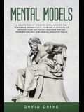 Mental Models: A Collection of Thinking Tools Helping You To Manage Productivity, Thinking in Systems, to Improve Your Day-To-Day Dec