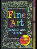 Fine Art: Scratch and Sketch--A Cool Art Activity Book for Budding Fine Artists of All Ages