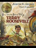 You're On Your Way, Teddy Roosevelt (Turning Point Books)