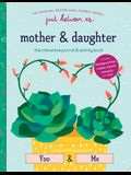 Just Between Us: Interactive Mother & Daughter Journal