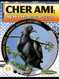 Cher Ami: WWI Homing Pigeon
