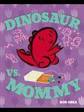 Dinosaur vs. Mommy (a Dinosaur vs. Book)