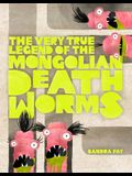 The Very True Legend of the Mongolian Death Worms