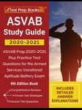ASVAB Study Guide 2020-2021: ASVAB Prep 2020-2021 Plus Practice Test Questions for the Armed Services Vocational Aptitude Battery Exam [9th Edition