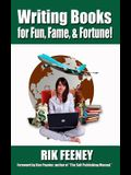 Writing Books for Fun, Fame, and Fortune!