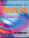 Introduction to Theatre Arts: A 36-Week Action Handbook