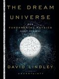 The Dream Universe: How Fundamental Physics Lost Its Way