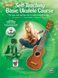 Alfred's Self-Teaching Basic Ukulele Method: The New, Easy, and Fun Way to Teach Yourself to Play, Book & Online Video/Audio