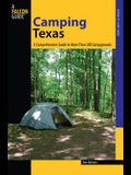 Camping Texas: A Comprehensive Guide to More Than 200 Campgrounds, First Edition