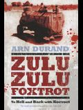 Zulu Zulu Foxtrot: To Hell and Back with Koevoet