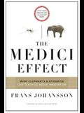 The Medici Effect: What Elephants and Epidemics Can Teach Us about Innovation: With a New Preface and Discussion Guide