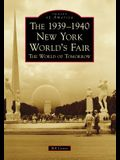 The 1939-1940 New York World's Fair the World of Tomorrow