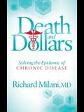 Death and Dollars: Solving the Epidemic of Chronic Disease