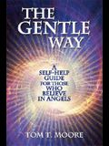 The Gentle Way: A Self-Help Guide for Those Who Believe in Angels