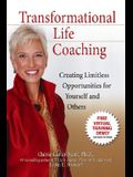 Transformational Life Coaching: Creating Limitless Opportunities for Yourself and Others
