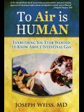 To 'Air' is Human: Everything You Ever Wanted To Know About Intestinal Gas