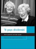 'it Pays Dividends': Direct Payments and Older People