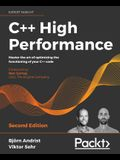 C++ High Performance, Second Edition: Master the art of optimizing the functioning of your C++ code