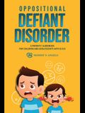 Oppositional Defiant Disorder: A Parents' Guidebook for Children and Adolescents with O.D.D. (All you need from theory to practical strategies)