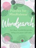 Puzzles for Mindfulness Wordsearch: Let These Wonderful Puzzles Bring You Peace and Calm