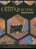 Foolproof Crazy Quilting: Visual Guide--25 Stitch Maps - 100+ Embroidery & Embellishment Stitches