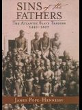 Sins of the Fathers: The Atlantic Slave Traders 1441-1807