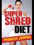 Super Shred Progress Journal