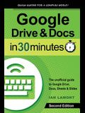 Google Drive and Docs in 30 Minutes (2nd Edition): The unofficial guide to Google Drive, Docs, Sheets & Slides