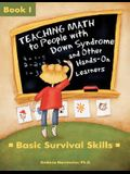 Teaching Math to People with Down Syndrome and Other Hands-On Learners: Basic Survival Skills