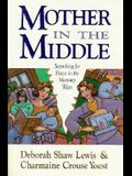 Mother in the Middle: Searching for Peace in the Mommy Wars