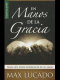 En Manos de la Gracia: NADA Nos Puede Desprender de su Amor = In the Grip of Grace