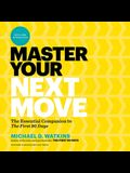 Master Your Next Move Lib/E: The Essential Companion to the First 90 Days