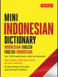 Mini Indonesian Dictionary: Indonesian-English / English-Indonesian; Over 12,000 Essential Words, Idioms and Expressions