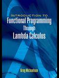 An Introduction to Functional Programming Through Lambda Calculus