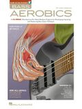Bass Aerobics: A 52-Week, One-Exercise-Per-Week Workout Program for Developing, Improving, and Maintaining Bass Guitar Technique [With CD (Audio)]